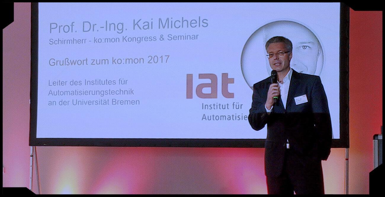 Grußwort zum ko:mon 2017: Schirmherr Prof. Dr.-Ing. Kai Michels